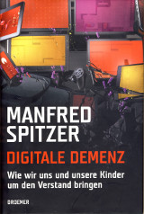 Manfred Spitzer: Digitale Demenz